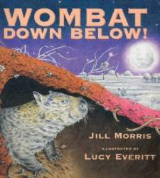 Wombat Down Below! by Jill Morris