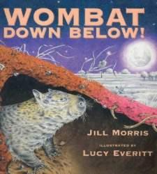 Wombat Down Below! by Jill Morris