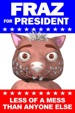 Fraz For President Poster